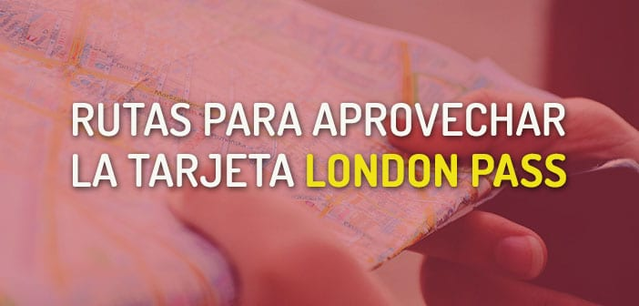 Rutas para London Pass Londres