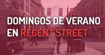 Domingos de verano en Regent Street