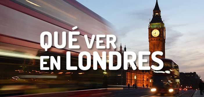 Qué ver en Londres: 10 lugares imprescindibles que no te puedes perder