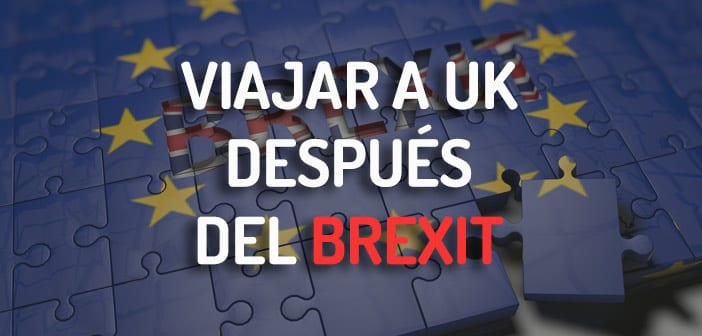 VIAJAR A UK DESPUES DEL BREXIT