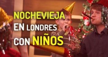 NOCHEVIEJA EN LONDRES CON NINOS