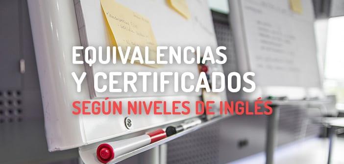 Equivalencias de los certificados de inglés según niveles