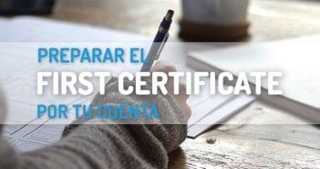 Prepara el Examen First Certificate por tu cuenta