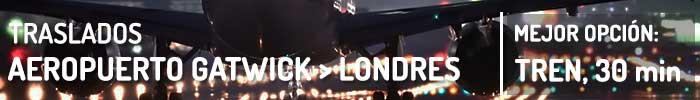 Traslados Aeropuerto de Gatwick a Londres