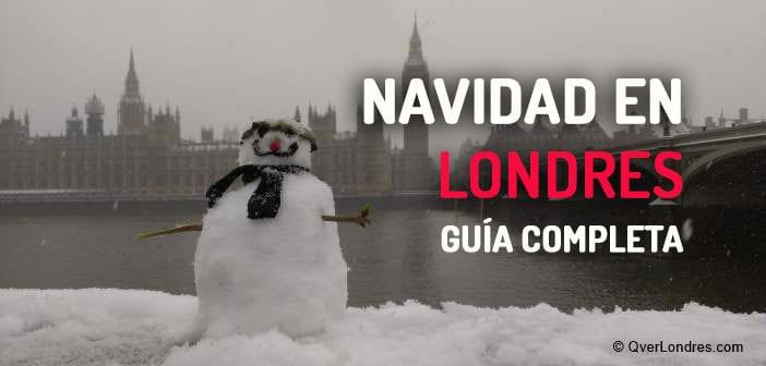 Londres en Navidad: Guía completa 2019
